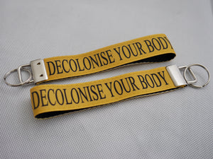 Decolonise Your Body - Keyring
