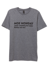 Load image into Gallery viewer, Moe Monday (noun) Tee