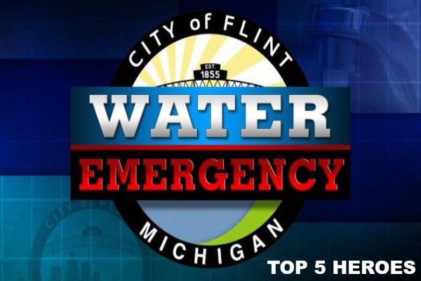 Top 5 Heroes Of The Flint Water Crisis