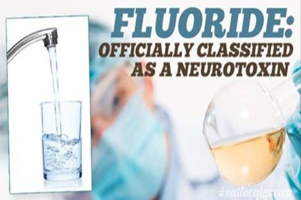 Fluoride Hate Justified - Classified As Neuro Toxin In Major Medical Journal