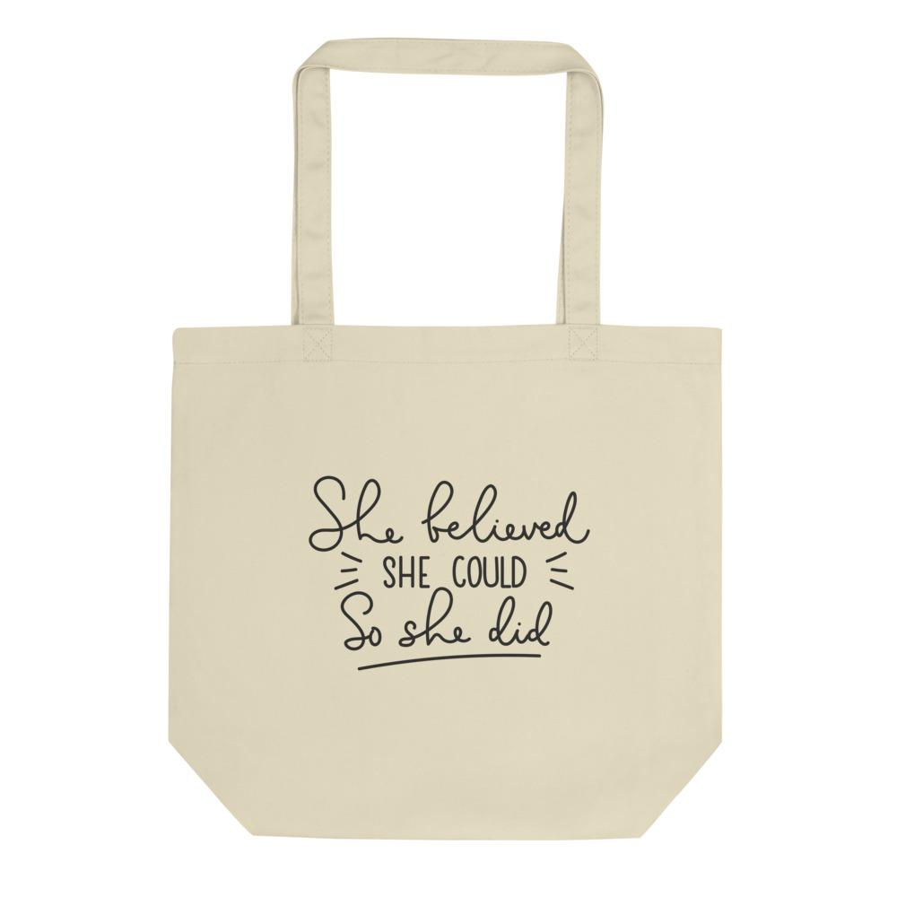 She Believed She Could So She Did Eco Tote Bag - Gradwear®
