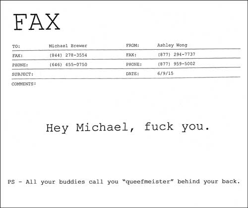 Fax saying 'Hey Michael, fuck you, PS= all your buddies call you gueefmeister behind your back.