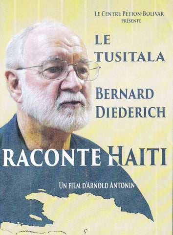 Bernard Diederich, the Tusitala, narrates Haïti