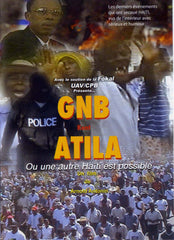 GNB vs Attila is a new Haiti Possible?