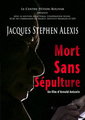 Jacques Stephen Alexis, Dead without a Burial Site