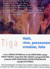 TIGA: Haiti, Dream, Creation, Possession, Madness