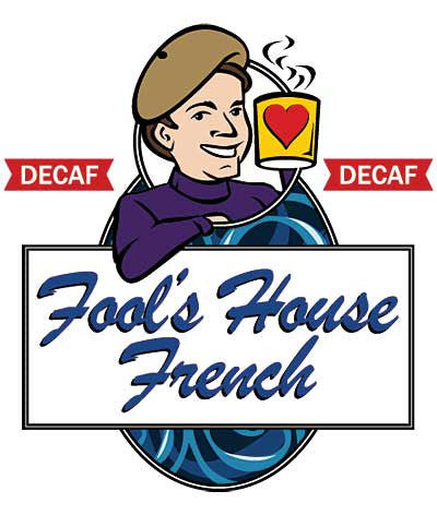 Fool's Decaf House French