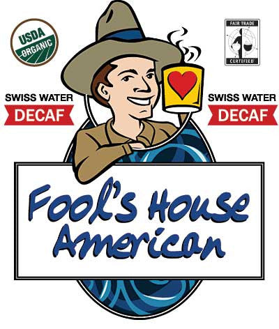 Fool's Decaf Organic Fair Trade House American