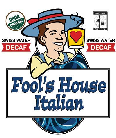 Fool's Decaf Organic Fair Trade House Italian