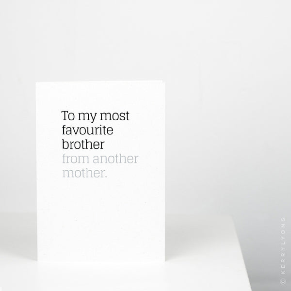 This card is the perfect way to tell your 'brother from another mother' on their birthday or any old day, that you've got their back and you love them like a brother