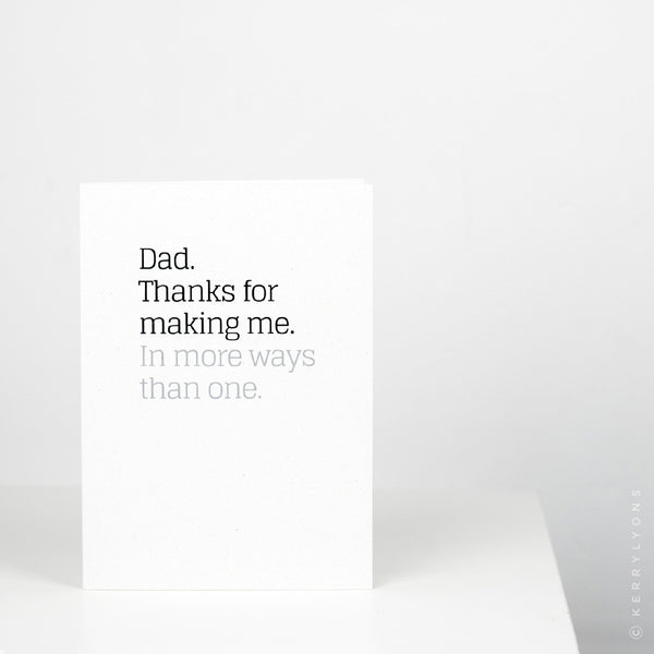 This sincere, card for Dads is ideal for anyone wanting to give their Dad a heartfelt thank you for bringing them into the world as valiantly as they have