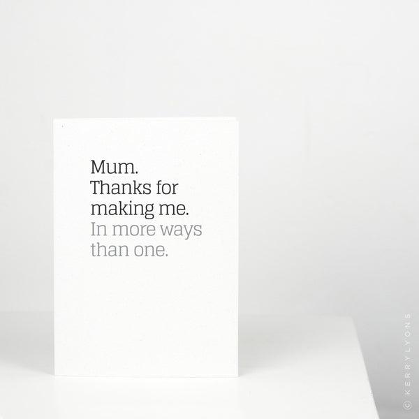 Mum/Mom/Mam. Thanks for making me – 5 x 7