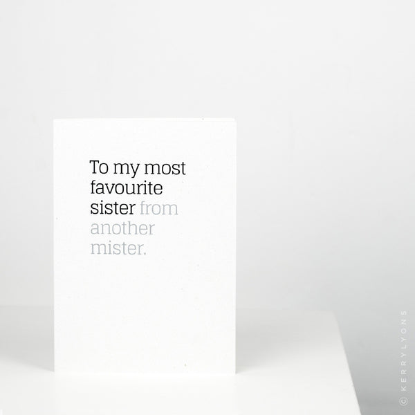 This card is the perfect way to tell your 'sister from another mister' on their birthday or any old day, that you've got their back and you love them like a sister.