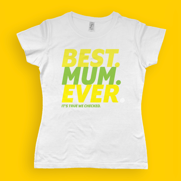 Best Mum Ever! -  Ladies Imperial Heavy T-Shirt