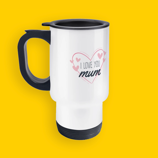 I Love You Mum - Travel Mug