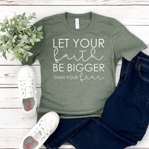 Let Your Faith - Graphic Tee