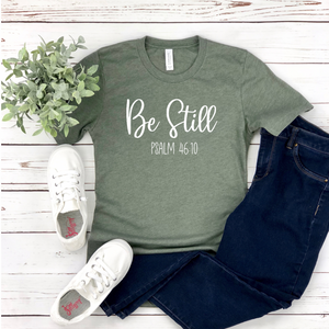 Be Still Psalm - Graphic Tee - RTS