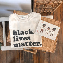 "Load image into Gallery viewer, ""Black Lives Matter."" Onesies + Child Tees"