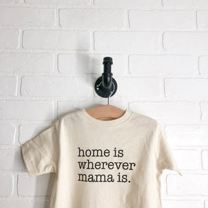 """Home is Wherever Mama Is"" Boxy Tee"