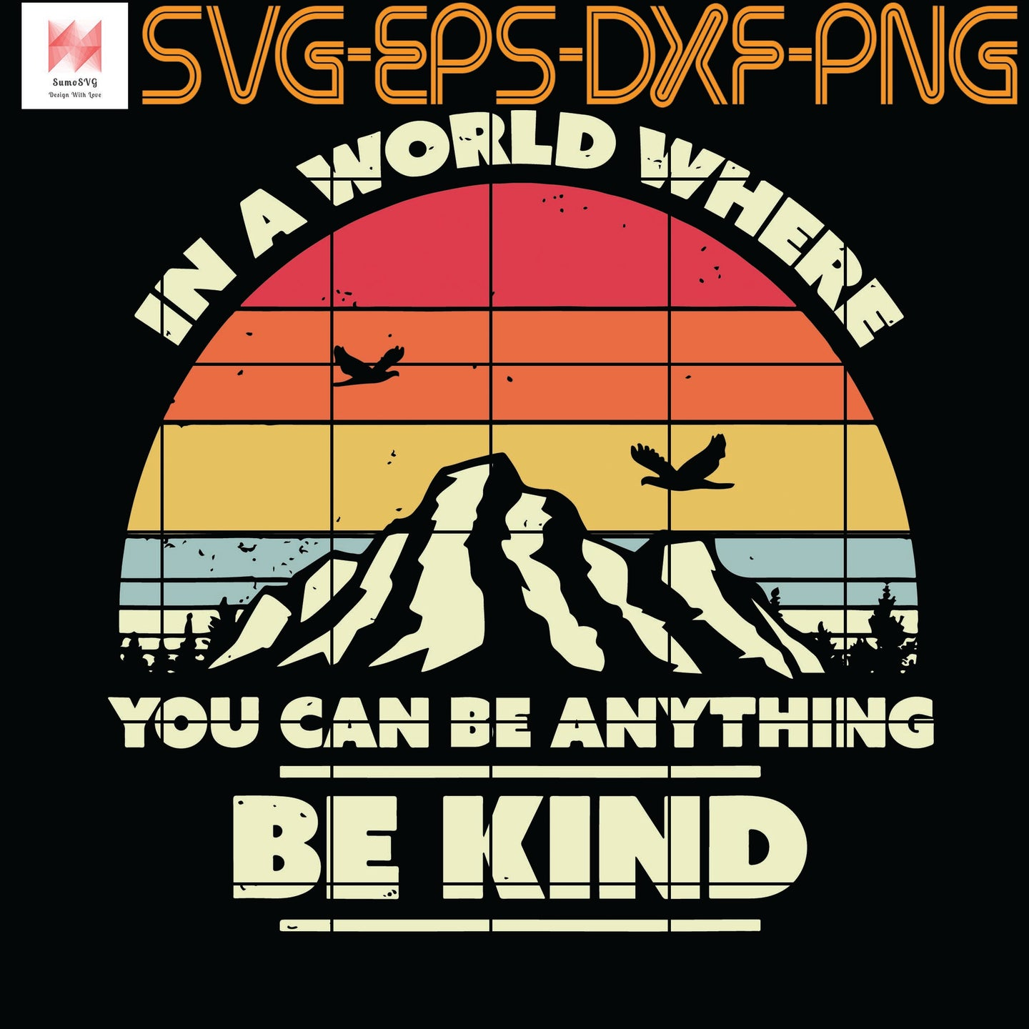 Be Kind, Retro In A World Where You Can Be Anything Be Kind, Quotes, Funny Quotes, Cameo, Cricut, Silhouette, SVG, PNG, Eps, DXF, Digital Download
