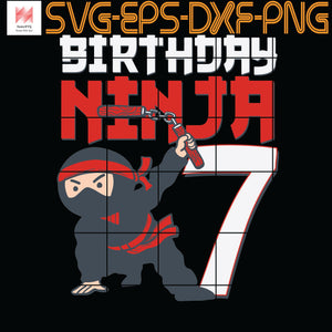 7th Birthday Ninja I'm 7 Years Old Bday Party Best Boy, Quotes, Funny Quotes, Cameo, Cricut, Silhouette, SVG, PNG, Eps, DXF, Digital Download