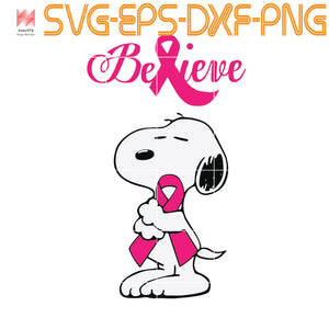 snoopy believe, quotes, svg file for Cricut, Cameo, svg, png, eps, dxf, digital download