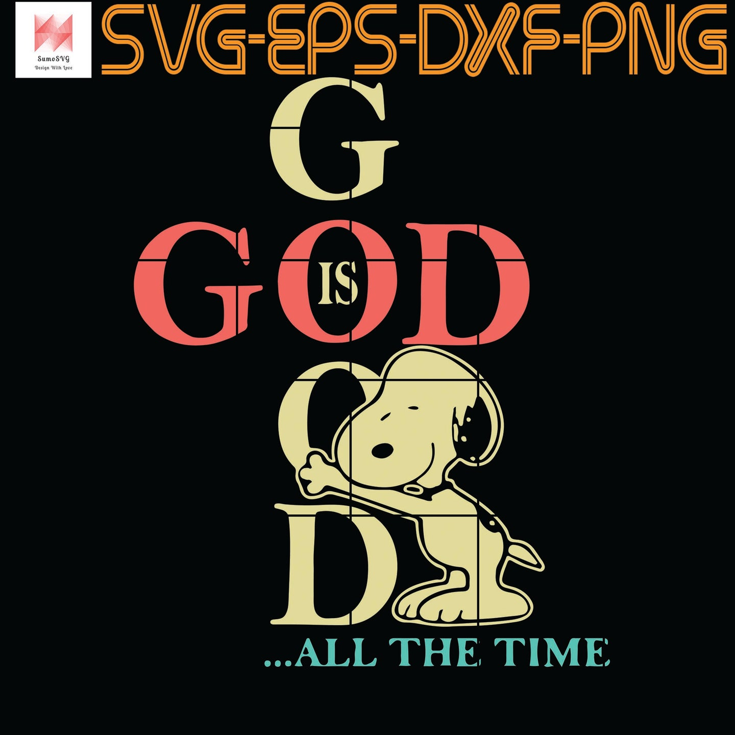 Snoopy God Is Good All The Time, quotes, svg file for Cricut, Cameo, svg, png, eps, dxf, digital download