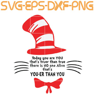 Dr Seuss, Dr seuss svg , today you are you , cat in the hat , cat svg , Grinch , Grinch svg , i will be, teacher , teach