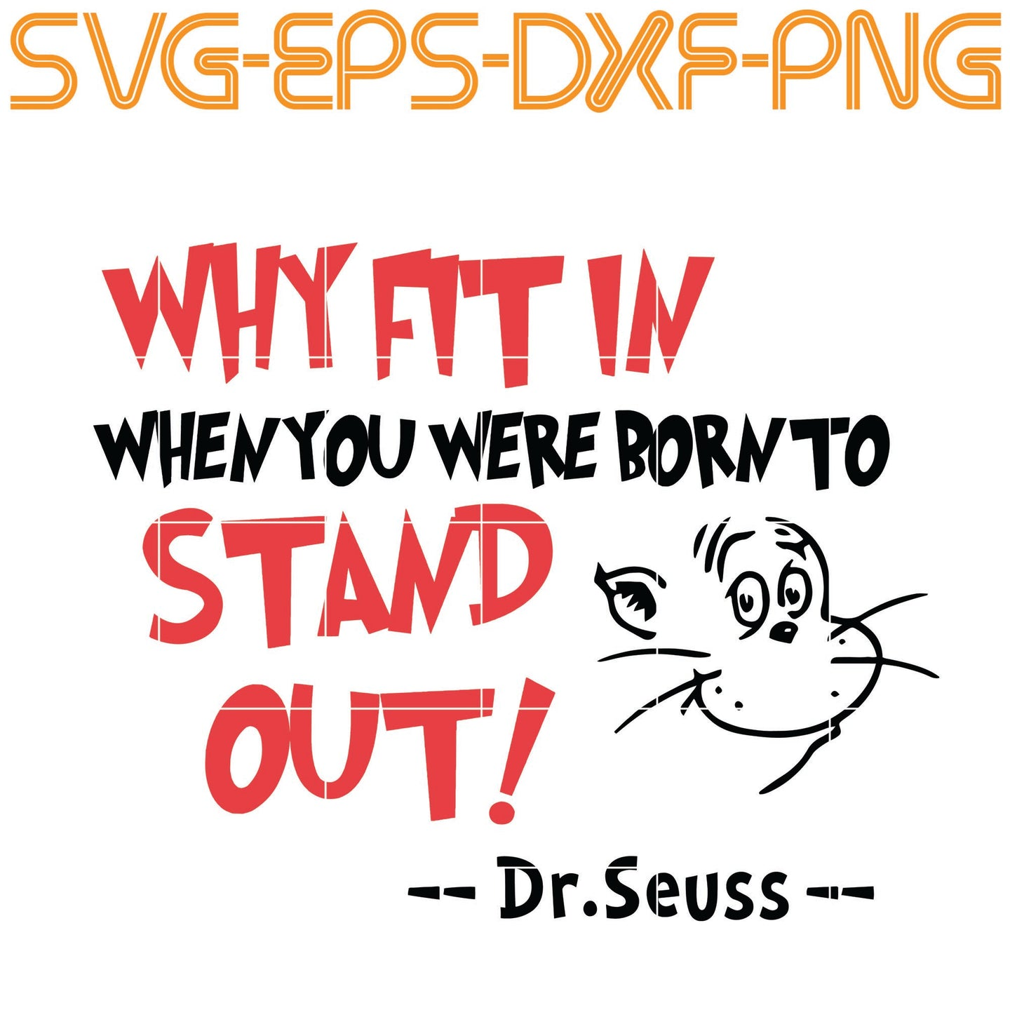 Dr Seuss, Dr seuss svg , Why fit in you , cat in the hat , cat svg , Grinch , Grinch svg , i will be, teacher , teach