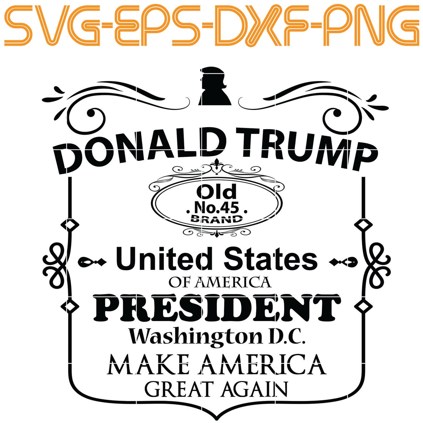 Donald Trump Old No 45 brand United States of america fresident SVG, EPS, DXF, PNG , Digital Download