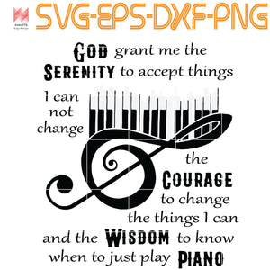 God Serenity Grant Me The To Ccept Things Piano, Quotes, PNG, EPS, DXF, Digital Download