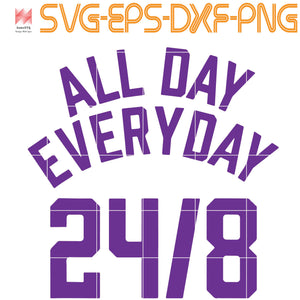 All Day Everyday 24/8 Hoops Legend, Quotes, PNG, EPS, DXF, Digital Download