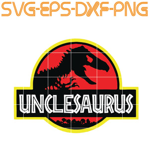 Unclesaurus, T rex,  Quotes, PNG, EPS, DXF, Digital Download