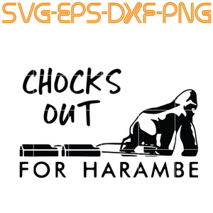 Choks Out For harambe kong,  Quotes, PNG, EPS, DXF, Digital Download