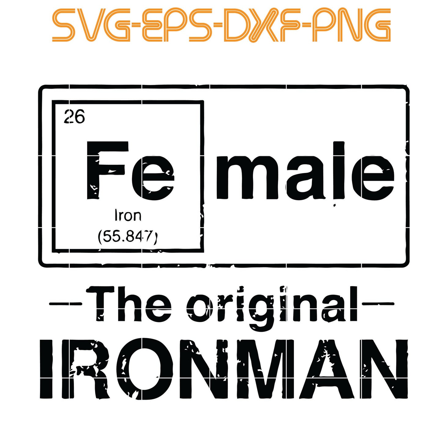 Iron , Female The Original Ironman , Quotes, PNG, EPS, DXF, Digital Download