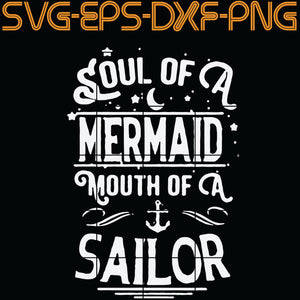 Soul of a Mermaid Mouth of a Sailor , Quotes, PNG, EPS, DXF, Digital Download