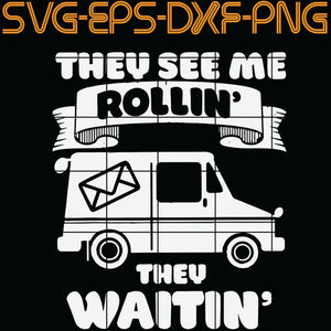 They See Me Rollin' They Waitin',  Quotes, PNG, EPS, DXF, Digital Download
