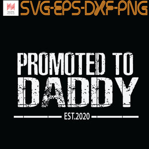 Promoted To Daddy Est 2020 SVG, PNG, EPS, DXF, Digital Download