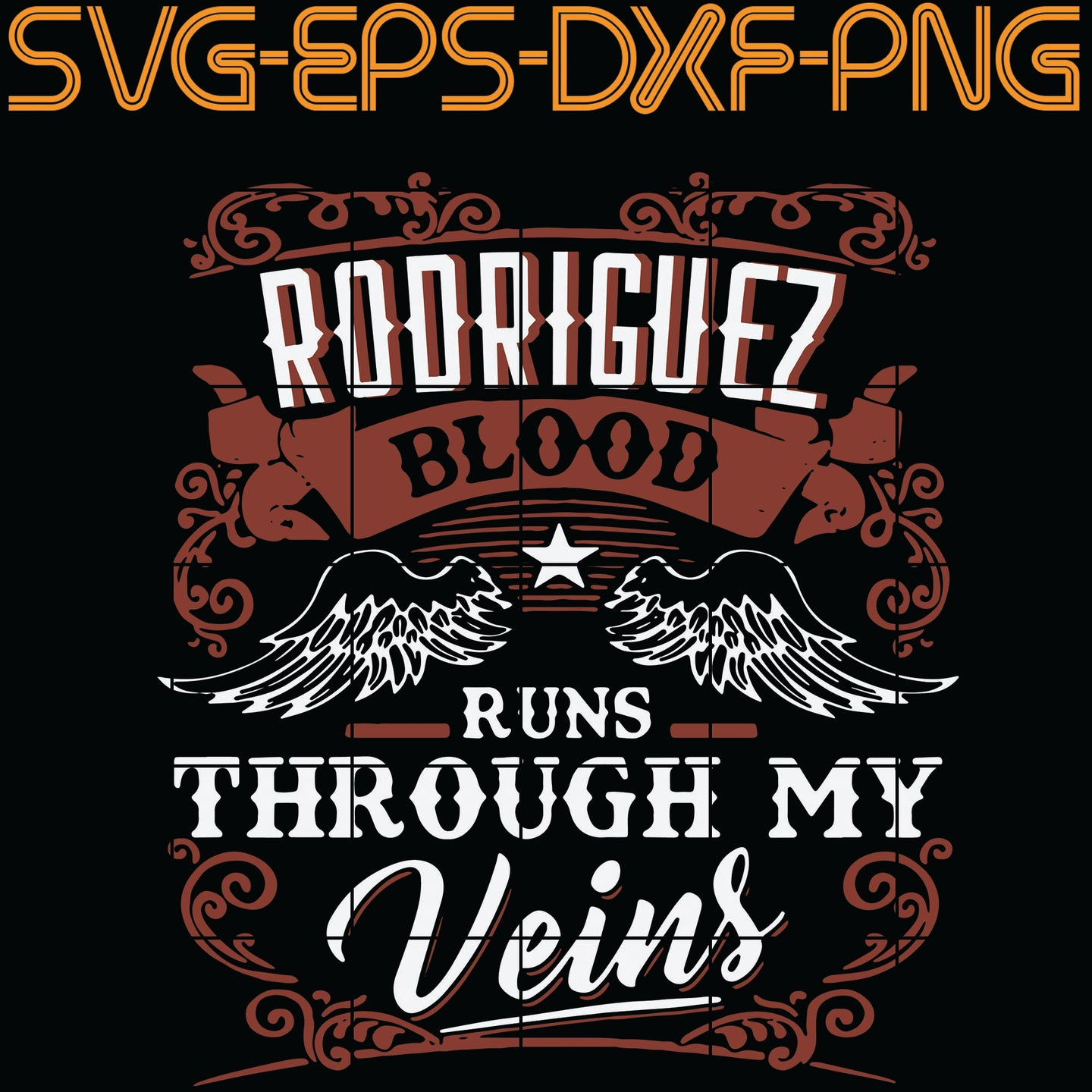 Rooriguez Blood Runs Through My Veins, Quotes, PNG, EPS, DXF, Digital Download