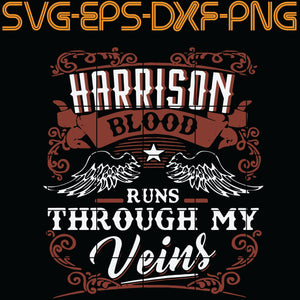 Harrison Blood Runs Through My Veins, Quotes, PNG, EPS, DXF, Digital Download