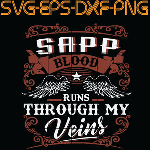 Sapp blood Runs Through My Veins,  Quotes, PNG, EPS, DXF, Digital Download