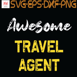Awesome Travel agent, Quotes, PNG, EPS, DXF, Digital Download