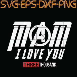 Mom I Love You Three Thounsand,  Quotes, PNG, EPS, DXF, Digital Download