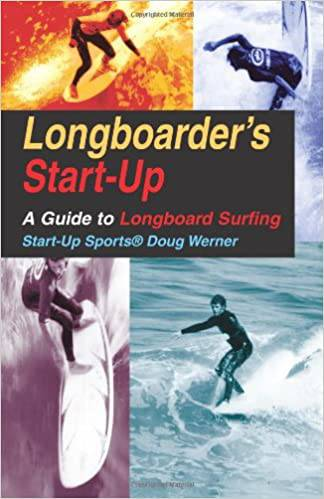 Longboarder's Start-Up: A Guide to Longboard Surfing (Start-Up Sports series) - surferswarehouse