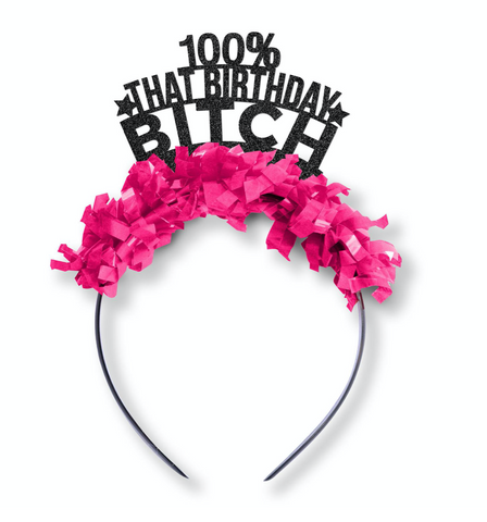 100% that birthday bitch party crown