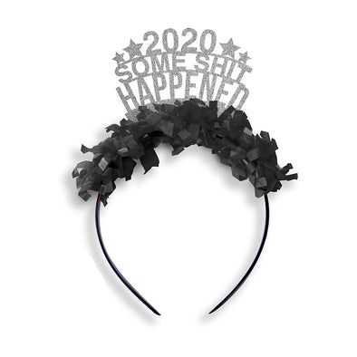 2020 Some Shit Happened NYE Party Crown