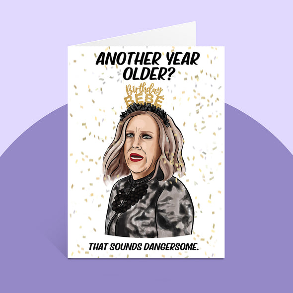 "Birthday Card with illustration of Moira Rose from Schitts Creek saying ""Another Year older? That sounds dangersome."""