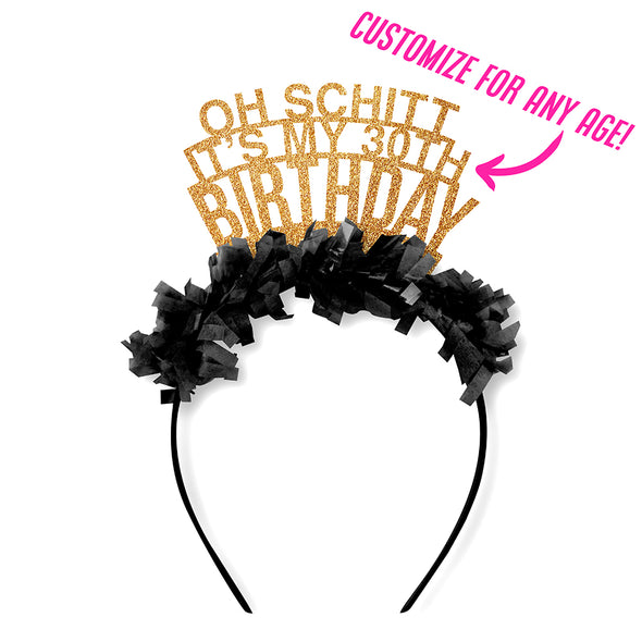 Oh Schitt it's My Birthday Crown