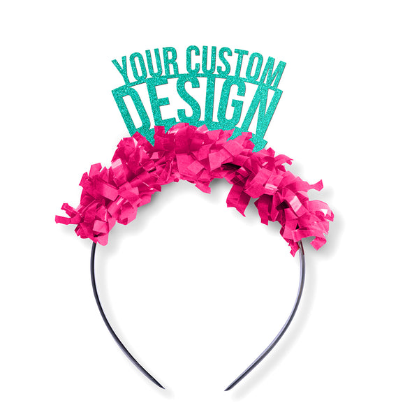 "Teal and pink party crown that says ""Your Custom Design"" to insert your own saying."