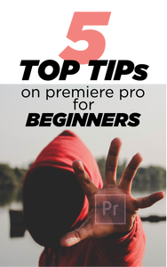 5 Tips on Premiere Pro for Beginners
